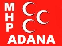 MHP Adana'da Sertan Duran Dönemi Başladı